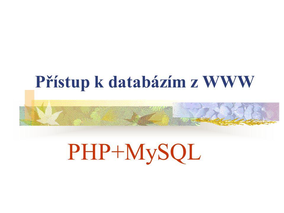 Přístup k databázím z WWW PHP+MySQL