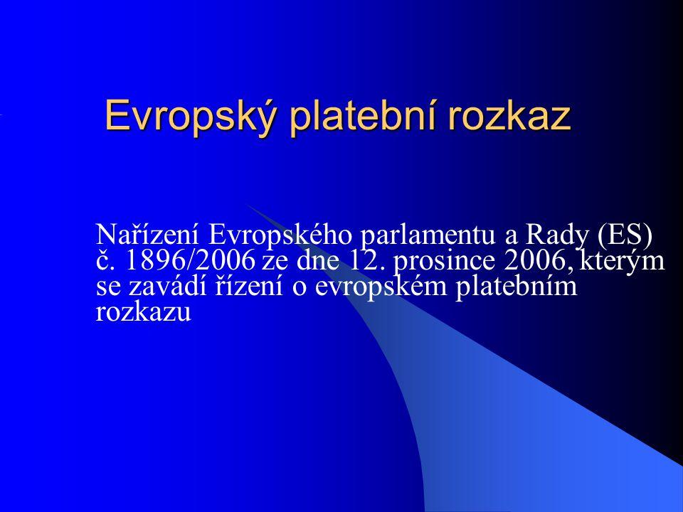 Evropský platební rozkaz Nařízení Evropského parlamentu a Rady (ES) č.