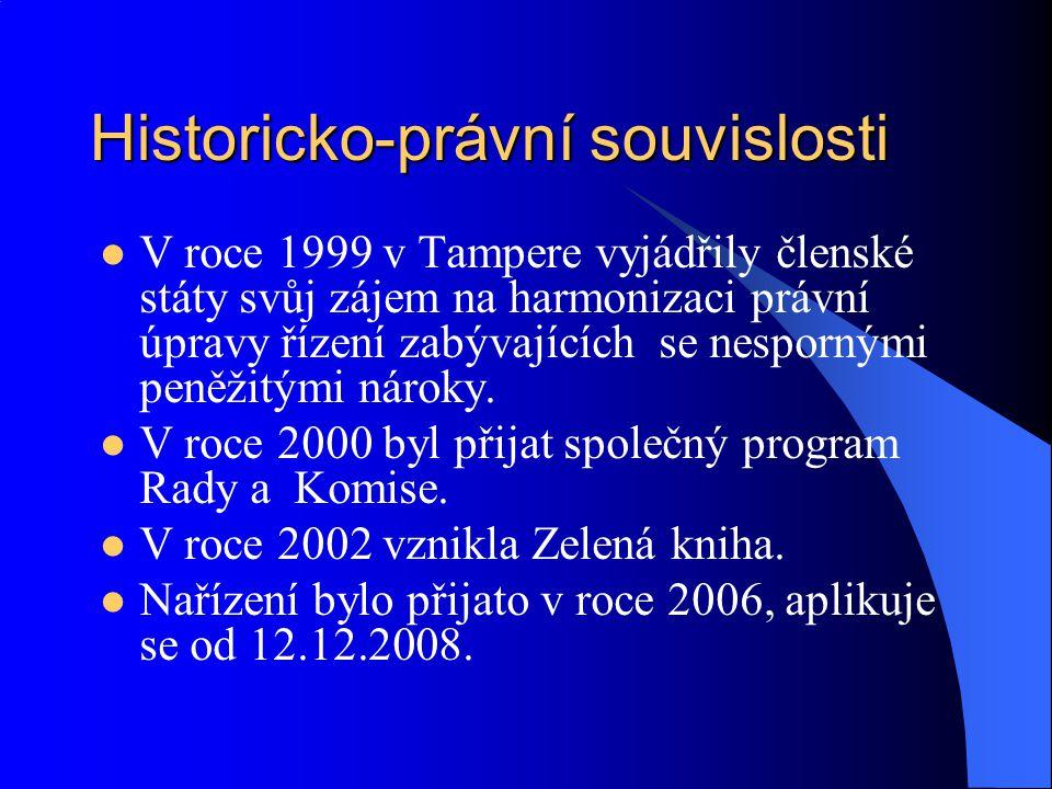Historicko-právní souvislosti V roce 1999 v Tampere vyjádřily členské státy svůj zájem na harmonizaci právní úpravy řízení zabývajících se nespornými peněžitými nároky.