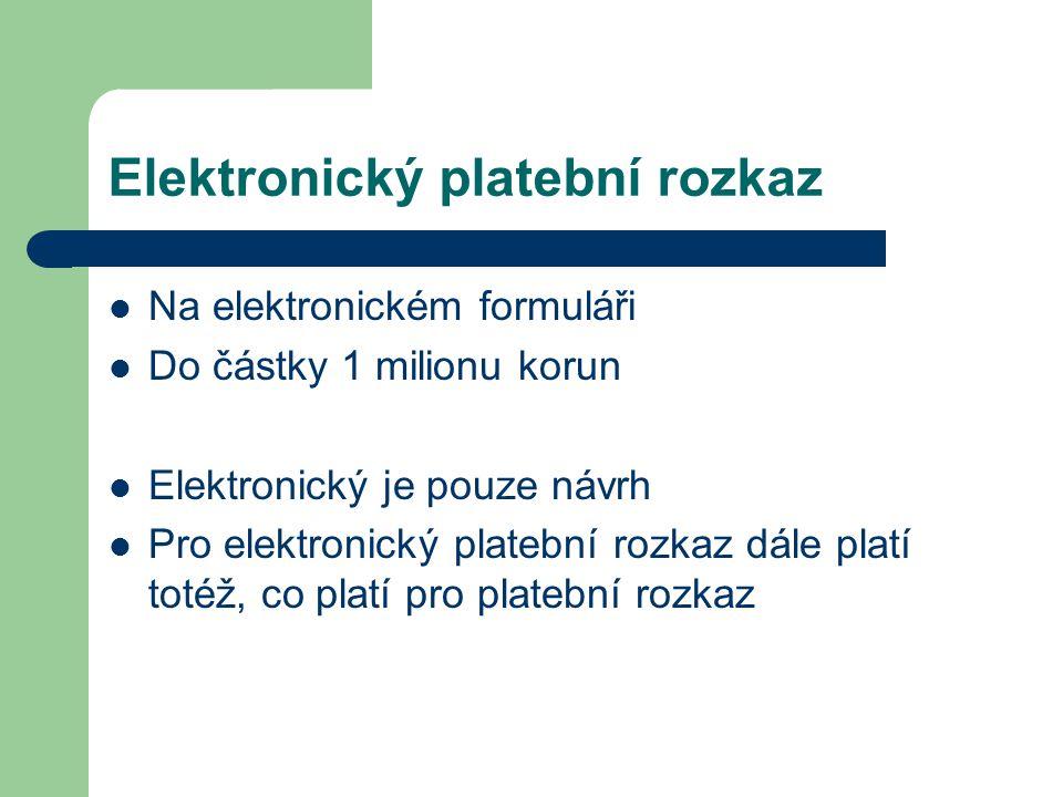 Elektronický platební rozkaz Na elektronickém formuláři Do částky 1 milionu korun Elektronický je pouze návrh Pro elektronický platební rozkaz dále platí totéž, co platí pro platební rozkaz