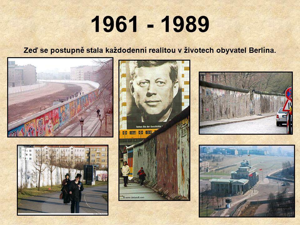 1961 – 1989 Tragická bilance Během 28 let existence berlínské zdi zahynulo při pokusu o útěk nejméně 238 lidí; většinou byli zastřeleni východoněmeckými pohraničníky.