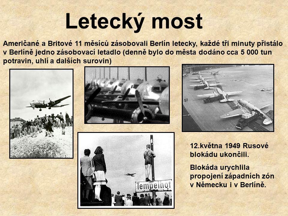 Letecký most Američané a Britové 11 měsíců zásobovali Berlín letecky, každé tři minuty přistálo v Berlíně jedno zásobovací letadlo (denně bylo do města dodáno cca 5 000 tun potravin, uhlí a dalších surovin) 12.května 1949 Rusové blokádu ukončili.