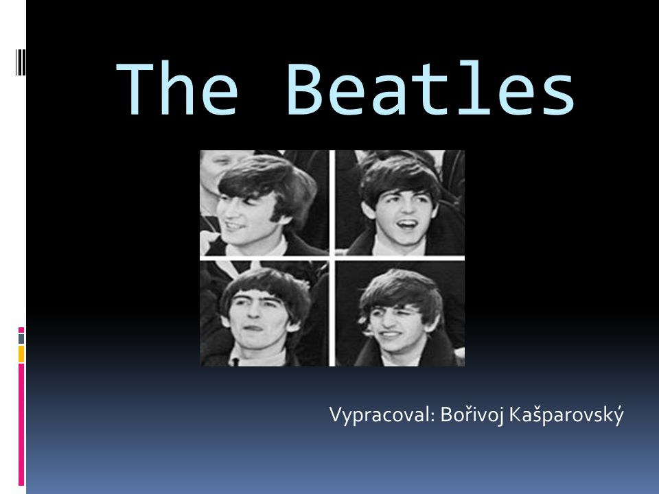 The Beatles Vypracoval: Bořivoj Kašparovský