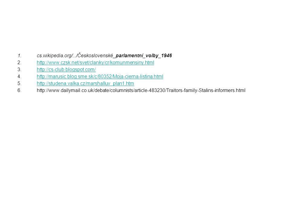 1.cs.wikipedia.org/.../Československé_parlamentní_volby_1946 2.http://www.czsk.net/svet/clanky/cr/komunmensiny.htmlhttp://www.czsk.net/svet/clanky/cr/