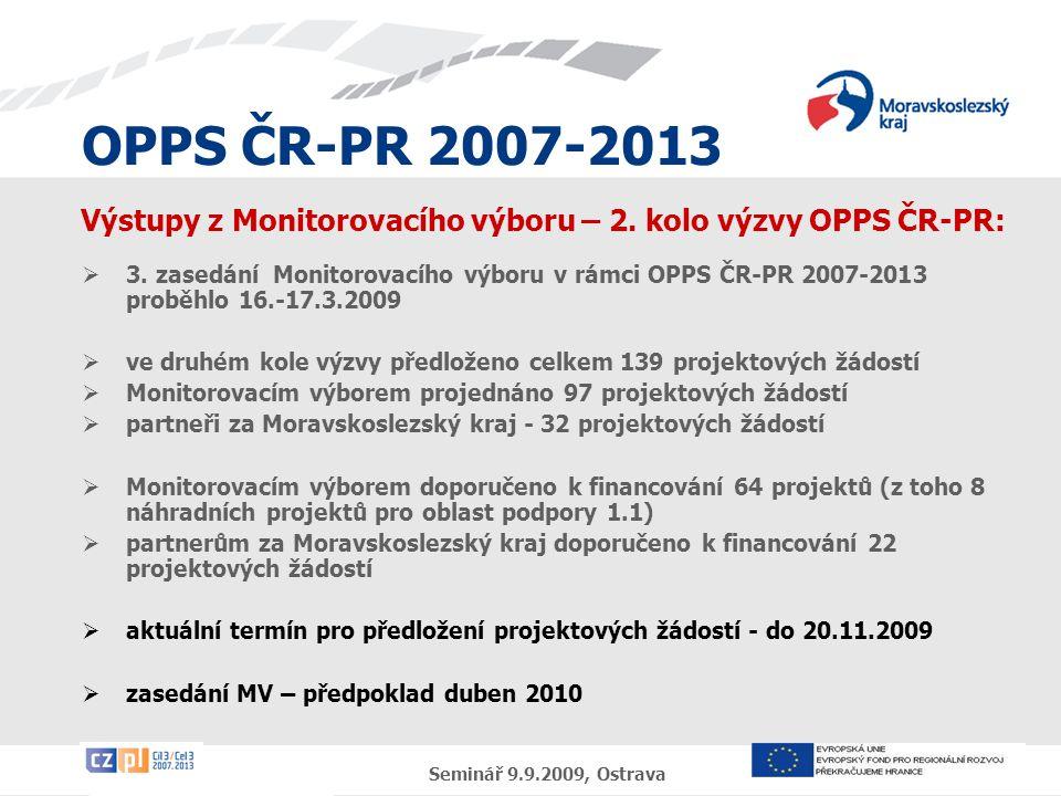 OPPS ČR-PR 2007-2013 Seminář 9.9.2009, Ostrava Výstupy z Monitorovacího výboru – 2.