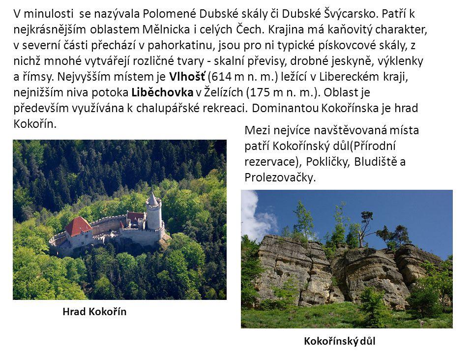V minulosti se nazývala Polomené Dubské skály či Dubské Švýcarsko. Patří k nejkrásnějším oblastem Mělnicka i celých Čech. Krajina má kaňovitý charakte