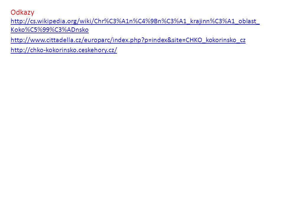Odkazy http://cs.wikipedia.org/wiki/Chr%C3%A1n%C4%9Bn%C3%A1_krajinn%C3%A1_oblast_ Koko%C5%99%C3%ADnsko http://cs.wikipedia.org/wiki/Chr%C3%A1n%C4%9Bn%