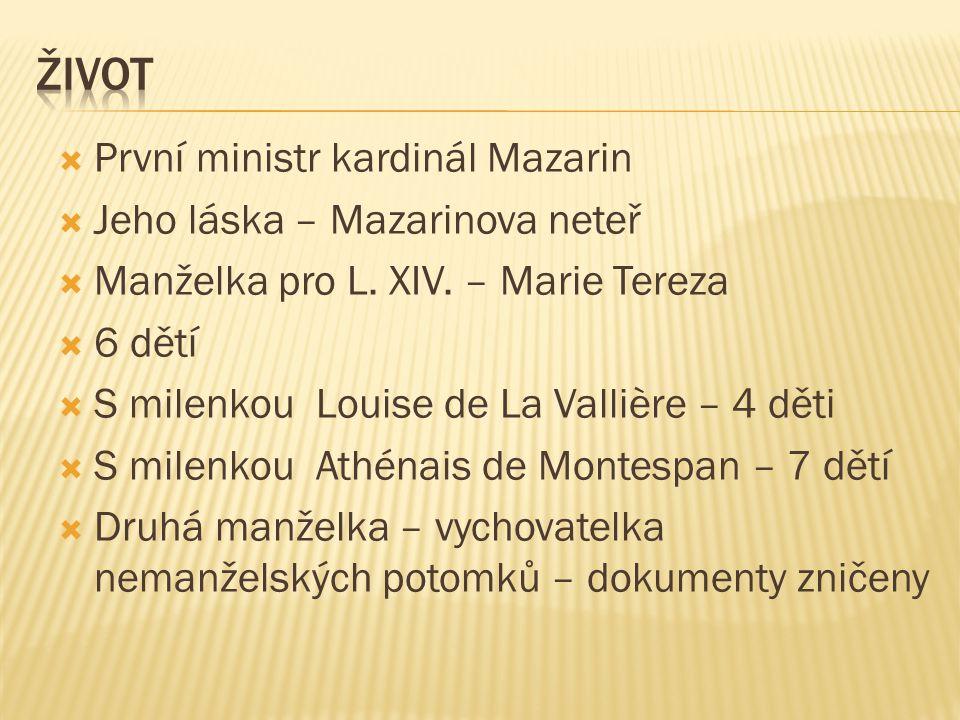  První ministr kardinál Mazarin  Jeho láska – Mazarinova neteř  Manželka pro L.
