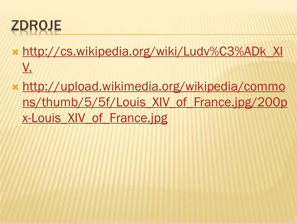  http://cs.wikipedia.org/wiki/Ludv%C3%ADk_XI V.http://cs.wikipedia.org/wiki/Ludv%C3%ADk_XI V.