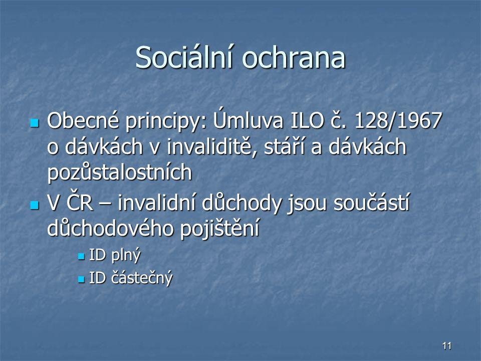11 Sociální ochrana Obecné principy: Úmluva ILO č.