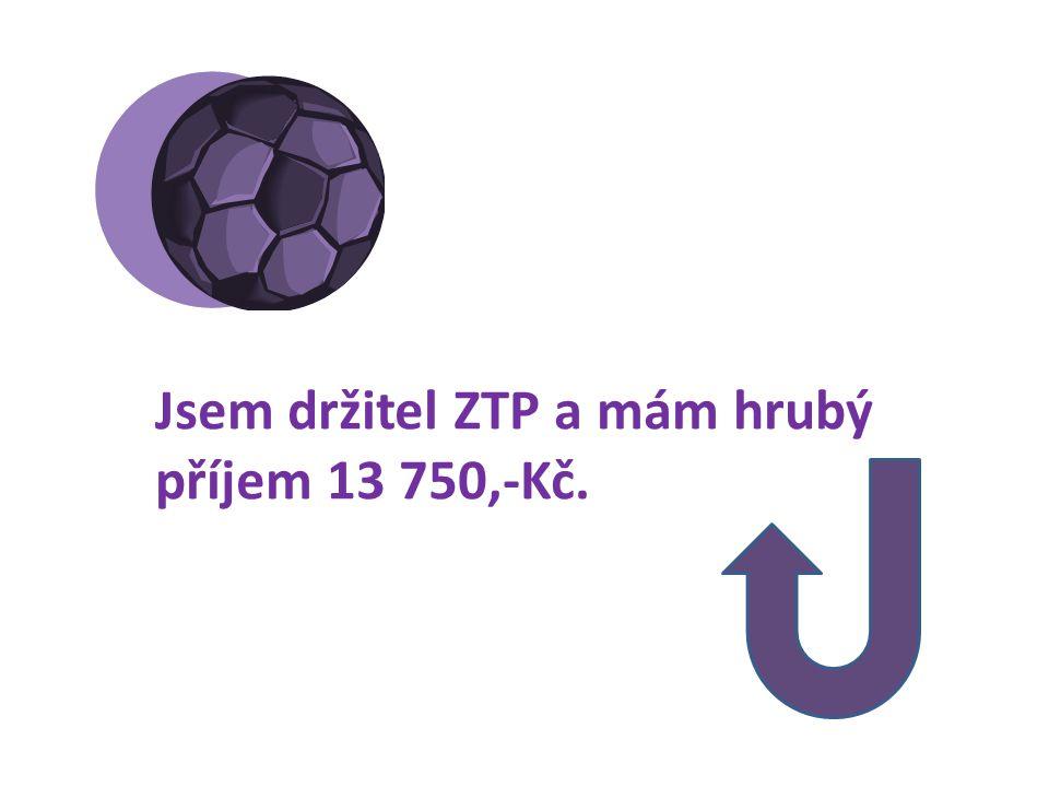 Jsem držitel ZTP a mám hrubý příjem 13 750,-Kč.