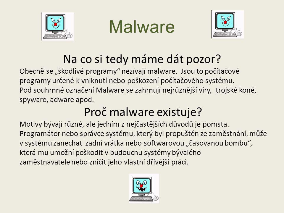 """Malware Na co si tedy máme dát pozor.Obecně se """"škodlivé programy nezívají malware."""