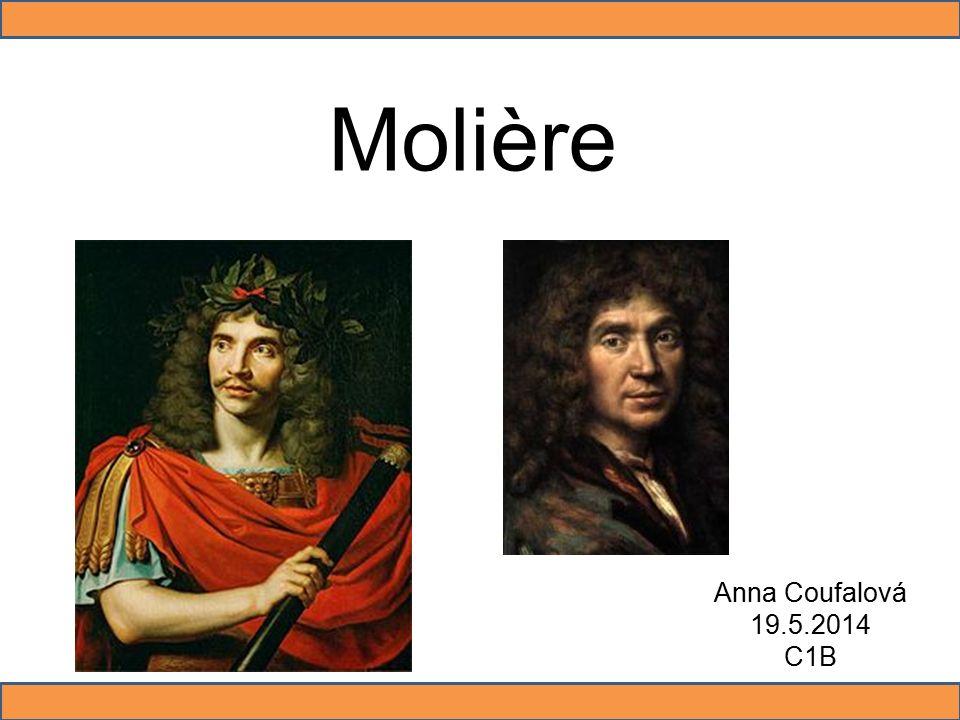 Molière Anna Coufalová 19.5.2014 C1B