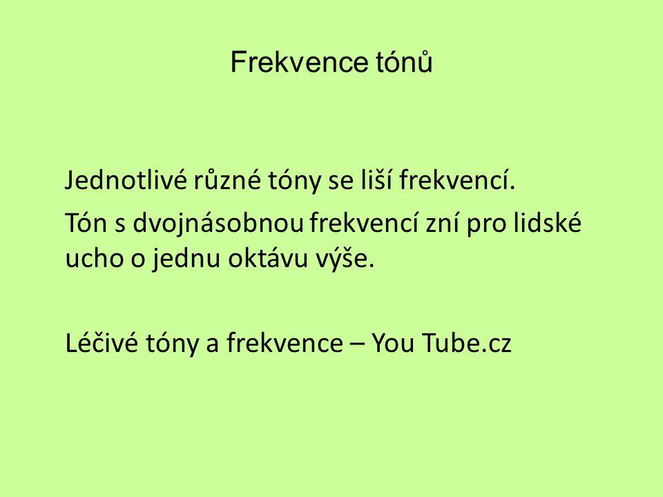 Frekvence tónů Jednotlivé různé tóny se liší frekvencí.