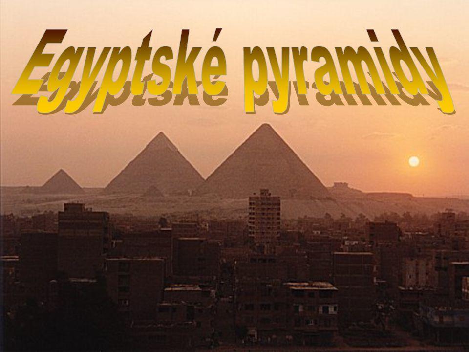 EgyptskéEgyptské pyramidy jsou prvním a do dneška jediným dochovaným divem starověkého světa.