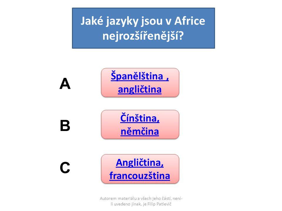 Autorem materiálu a všech jeho částí, není- li uvedeno jinak, je Filip Patlevič Jaké jazyky jsou v Africe nejrozšířenější? Španělština, angličtina Špa
