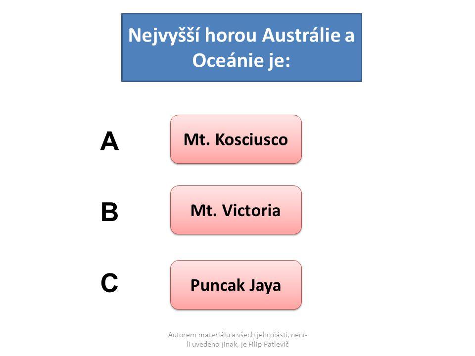 Autorem materiálu a všech jeho částí, není- li uvedeno jinak, je Filip Patlevič Nejvyšší horou Austrálie a Oceánie je: Mt. Kosciusco Mt. Victoria Punc