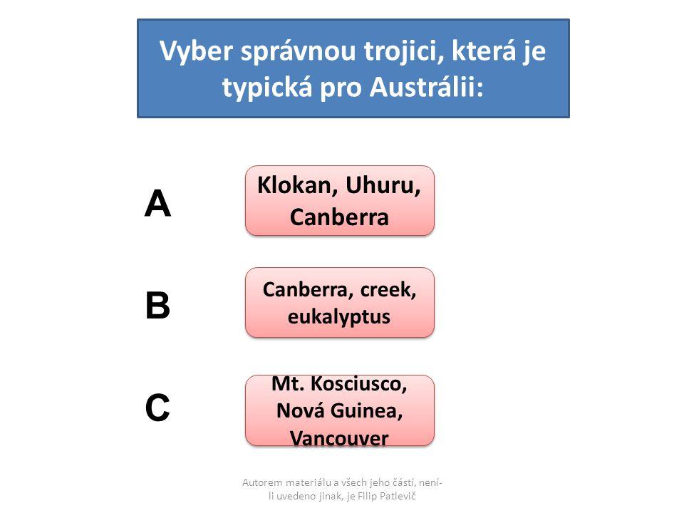 Autorem materiálu a všech jeho částí, není- li uvedeno jinak, je Filip Patlevič Vyber správnou trojici, která je typická pro Austrálii: Klokan, Uhuru,