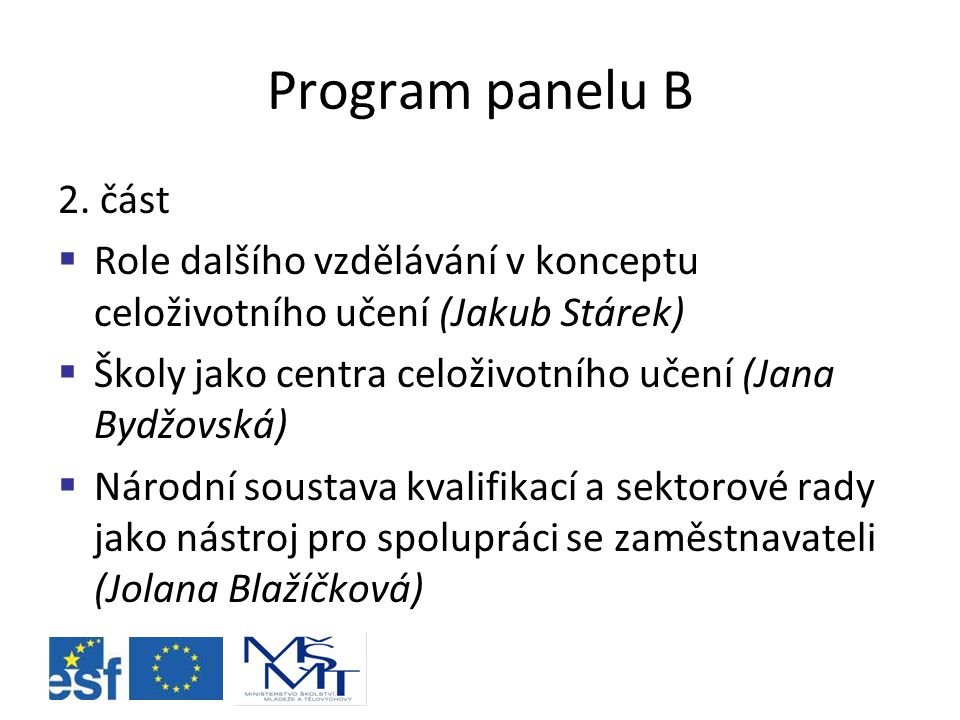 Do jakého společenského rámce, jehož součástí je i systém vzdělávání, program ESF vstoupil?