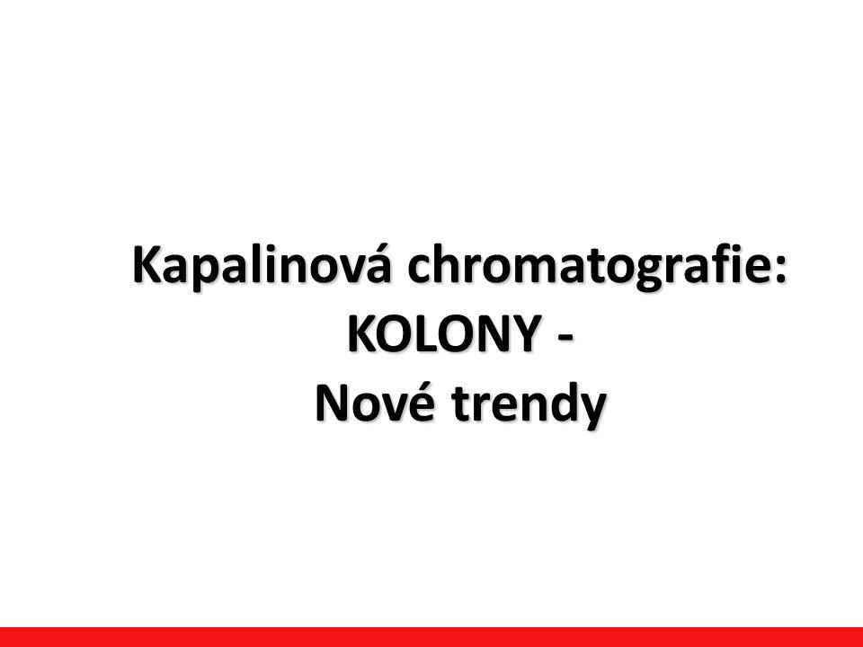Kapalinová chromatografie: KOLONY - Nové trendy
