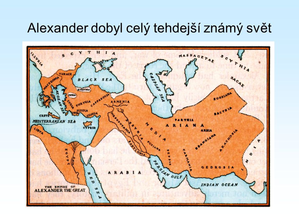 Alexander dobyl celý tehdejší známý svět