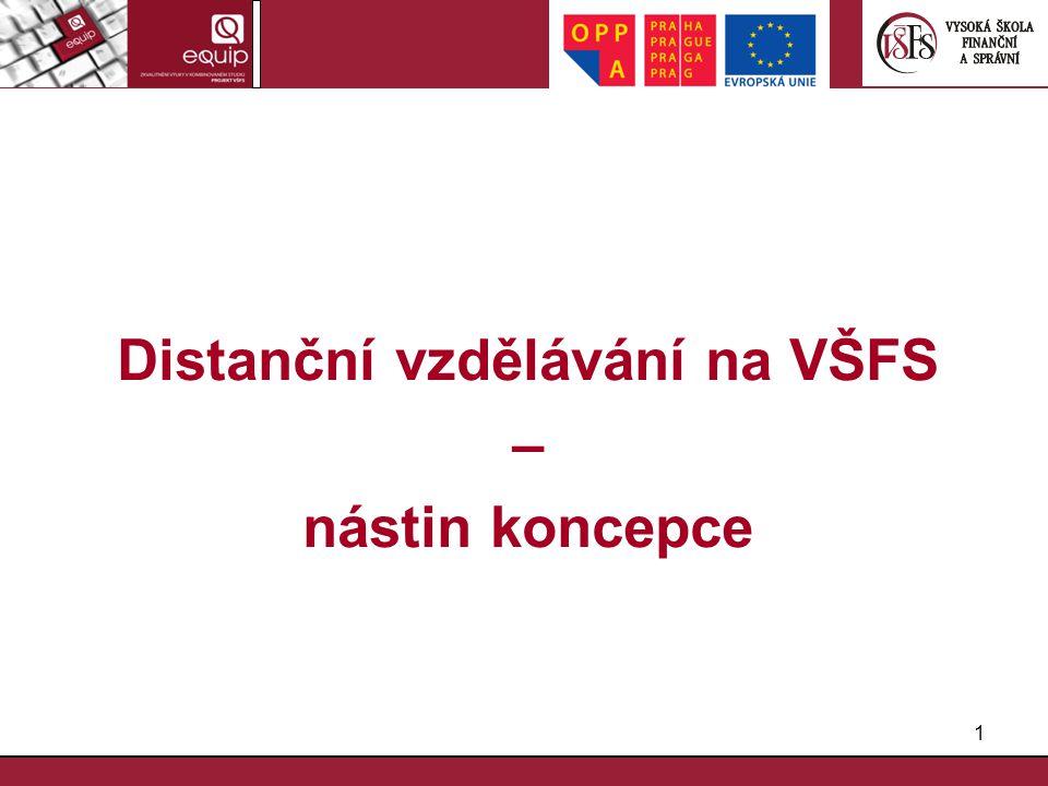 1 Distanční vzdělávání na VŠFS – nástin koncepce