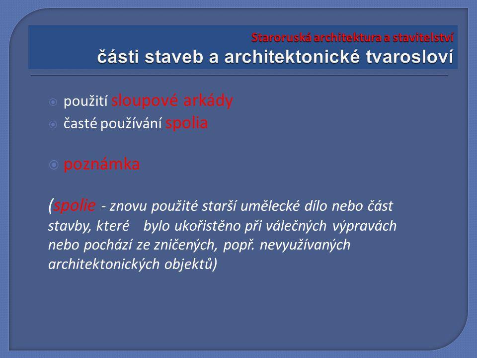 STAVEBNÍ MATERIÁL  dřevo - stropy, krovy  kámen - svislé nosné konstrukce  hlína - cihly, keramické tvárnice, mosaika