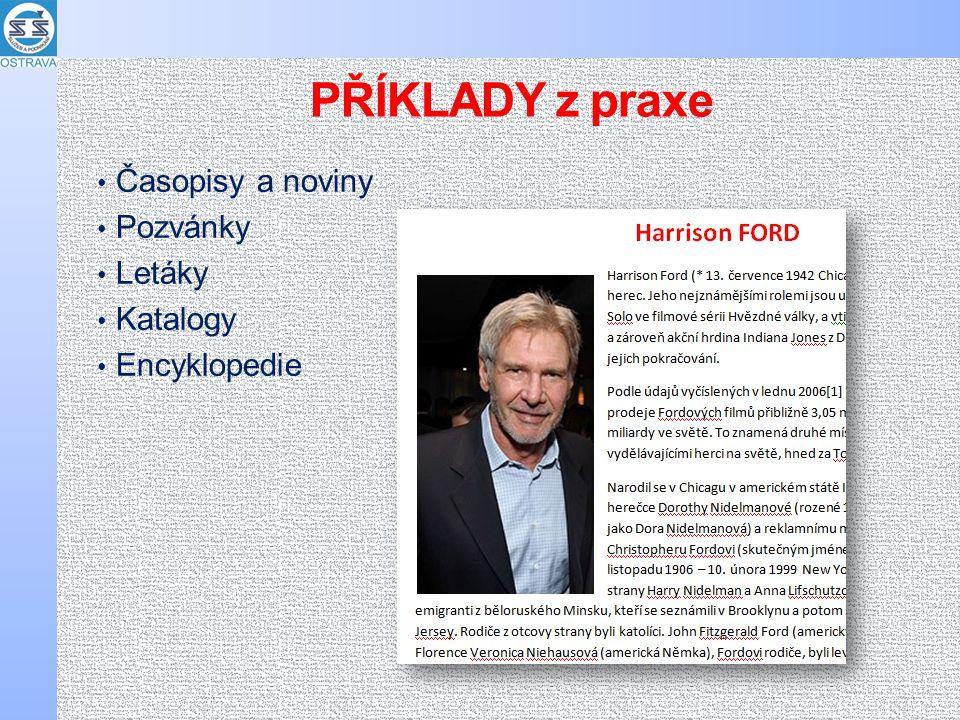 PŘÍKLADY z praxe Časopisy a noviny Pozvánky Letáky Katalogy Encyklopedie