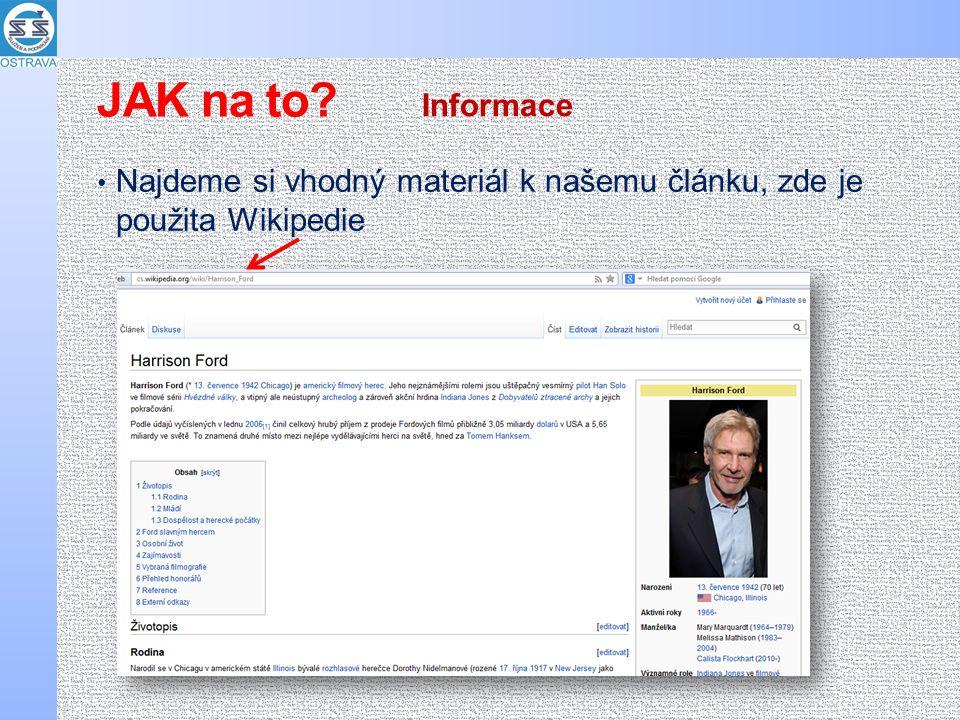 Najdeme si vhodný materiál k našemu článku, zde je použita Wikipedie Informace JAK na to