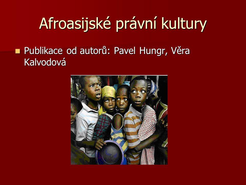 Afroasijské právní kultury Tato publika cecelkem podrobně popisuje obyčejové právo v Africe, islámskou právní kulturu, svět hinduismu a čínsko-japonskou právní kulturu.