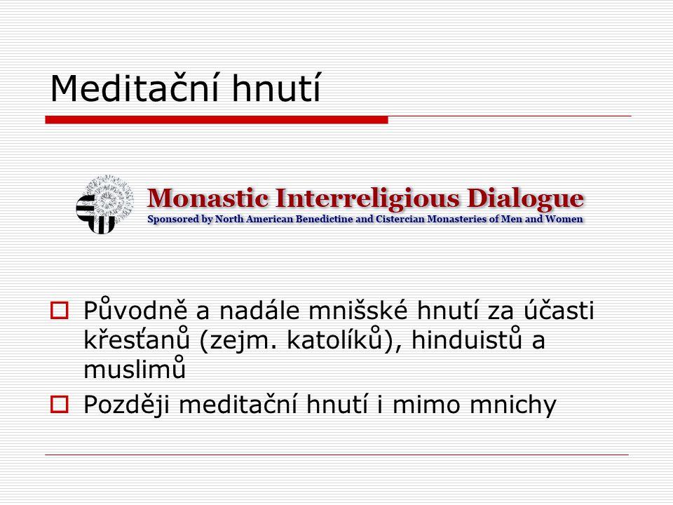 Meditační hnutí  Původně a nadále mnišské hnutí za účasti křesťanů (zejm.