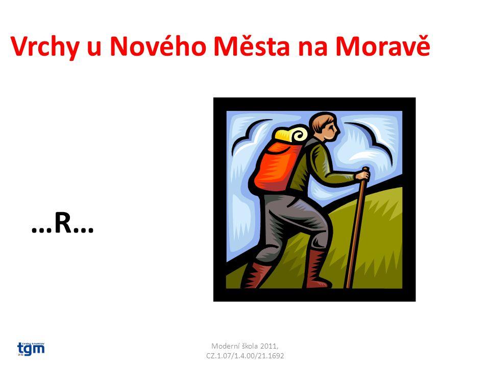 Moderní škola 2011, CZ.1.07/1.4.00/21.1692 Vrchy u Nového Města na Moravě …R… Žďárské