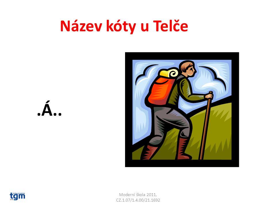 Moderní škola 2011, CZ.1.07/1.4.00/21.1692 Název kóty u Telče.Á.. Bába