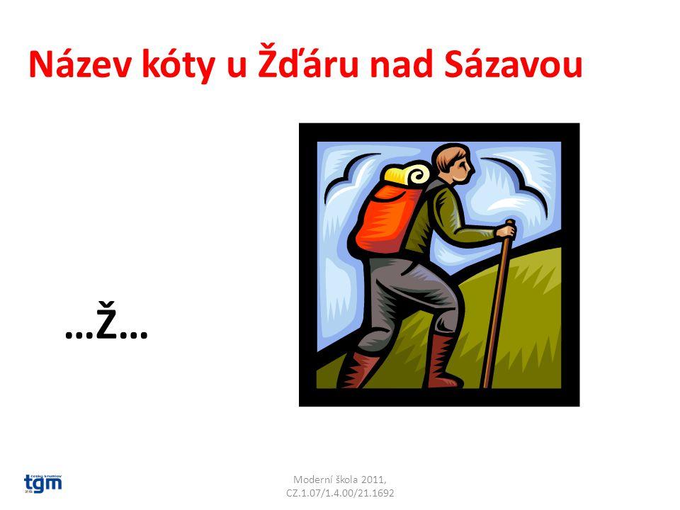 Moderní škola 2011, CZ.1.07/1.4.00/21.1692 Název kóty u Žďáru nad Sázavou …Ž… Blažkov