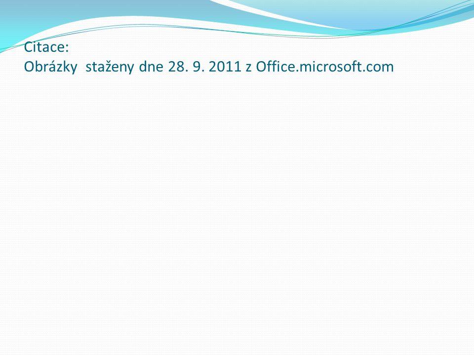 Citace: Obrázky staženy dne 28. 9. 2011 z Office.microsoft.com