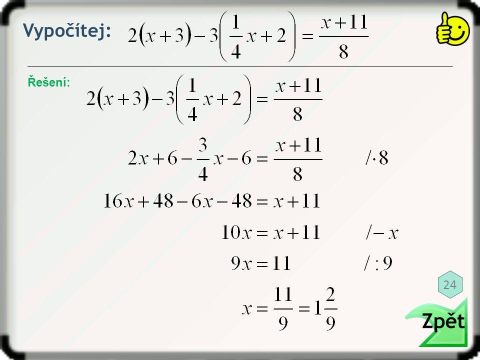 Vypočítej: Řešení: 24