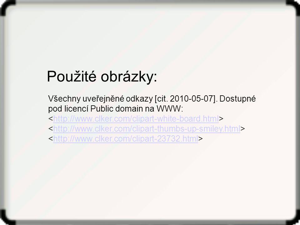Všechny uveřejněné odkazy [cit. 2010-05-07]. Dostupné pod licencí Public domain na WWW: http://www.clker.com/clipart-white-board.htmlhttp://www.clker.