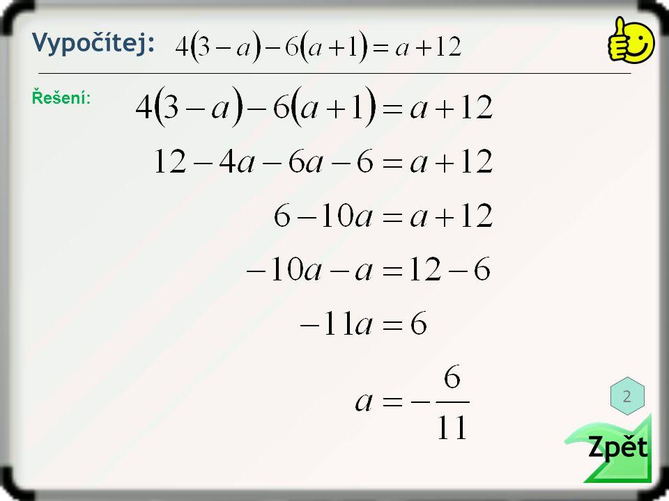 Vypočítej: Řešení: 2