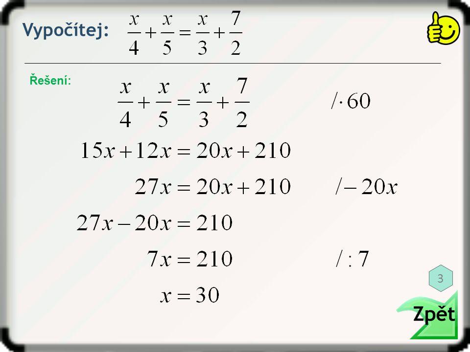 Vypočítej: Řešení: 3