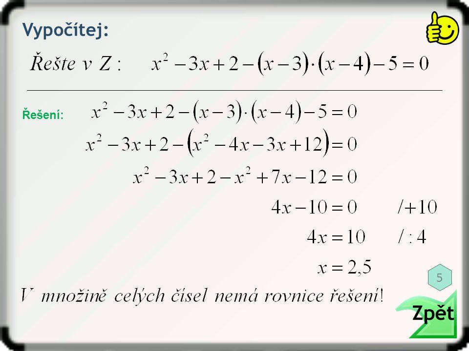 Vypočítej: Řešení: 6