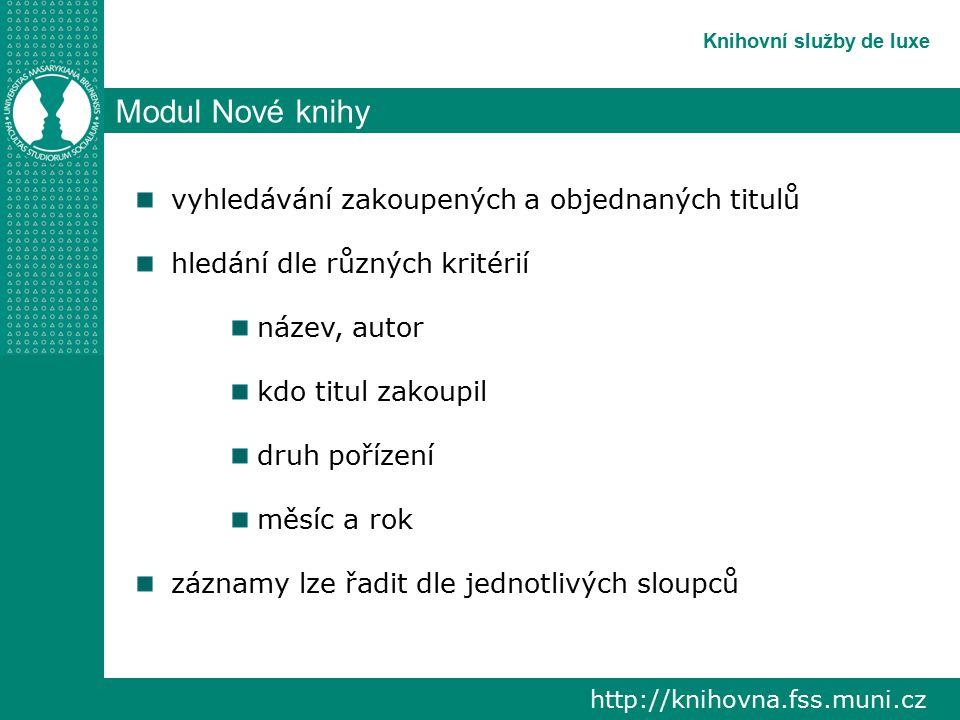 http://knihovna.fss.muni.cz Knihovní služby de luxe Modul Nové knihy
