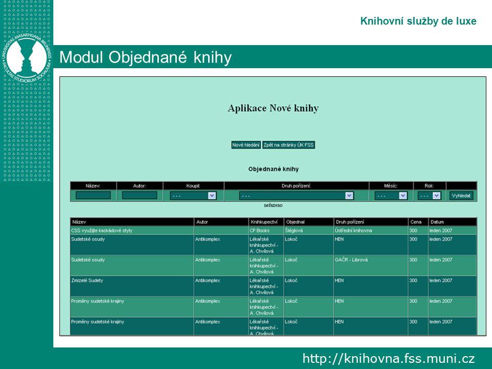 http://knihovna.fss.muni.cz Knihovní služby de luxe Modul Objednané knihy