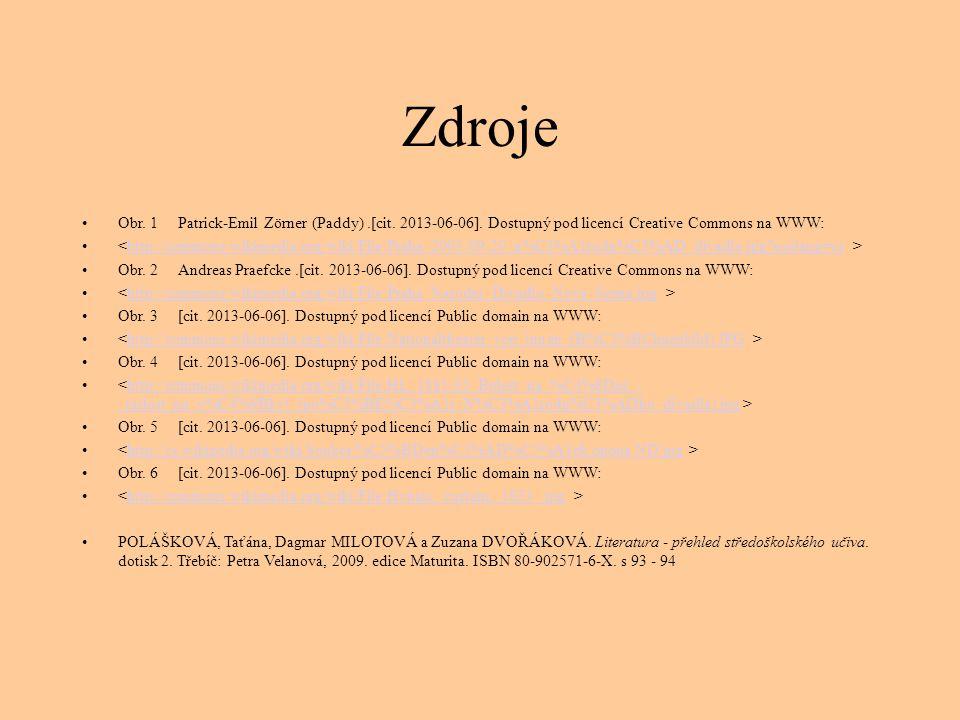 Zdroje Obr. 1Patrick-Emil Zörner (Paddy).[cit. 2013-06-06]. Dostupný pod licencí Creative Commons na WWW: http://commons.wikimedia.org/wiki/File:Praha