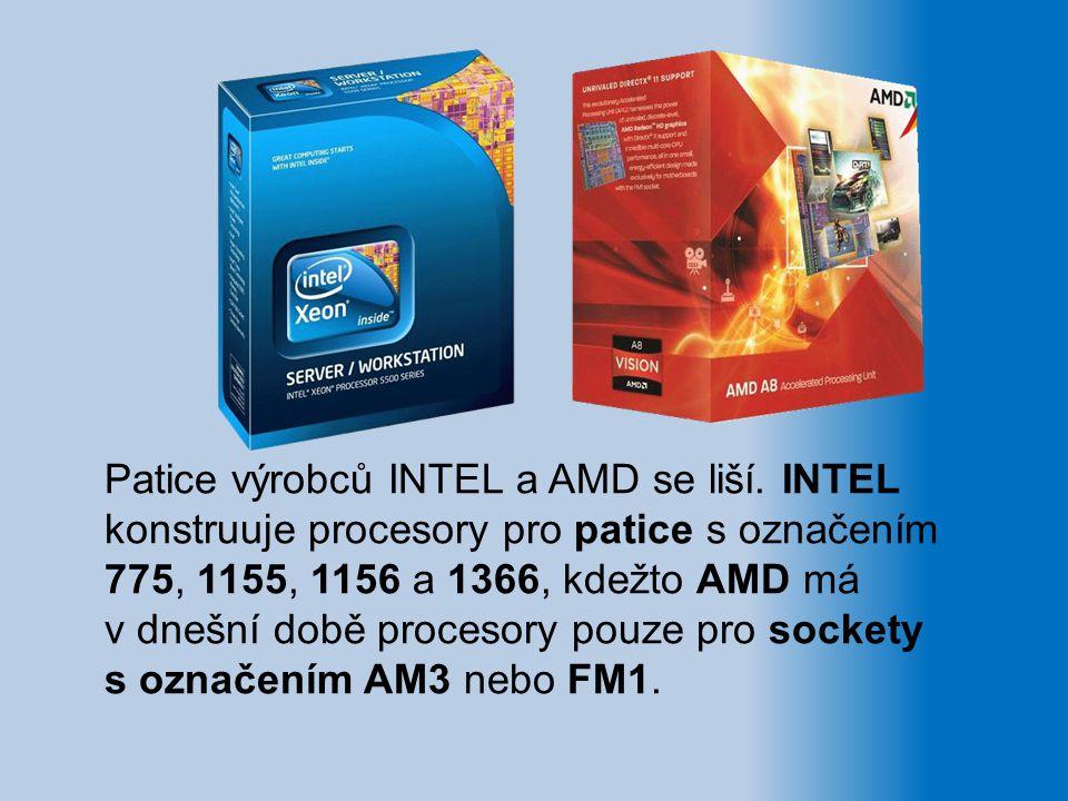 Patice výrobců INTEL a AMD se liší. INTEL konstruuje procesory pro patice s označením 775, 1155, 1156 a 1366, kdežto AMD má v dnešní době procesory po