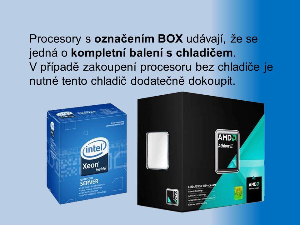 Procesory s označením BOX udávají, že se jedná o kompletní balení s chladičem. V případě zakoupení procesoru bez chladiče je nutné tento chladič dodat