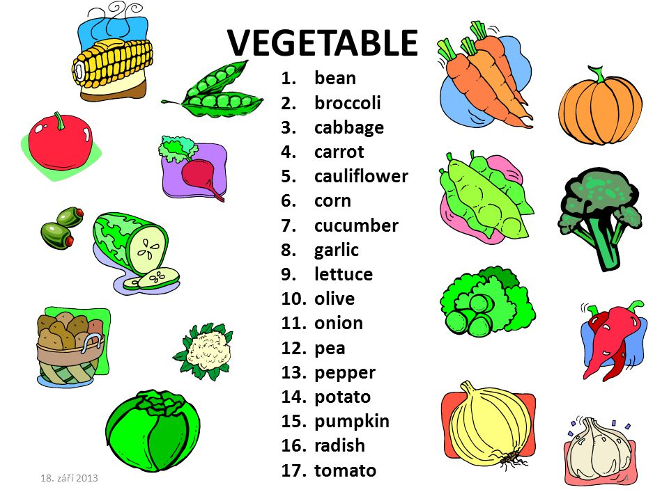 1.bean 2.broccoli 3.cabbage 4.carrot 5.cauliflower 6.corn 7.cucumber 8.garlic 9.lettuce 10.olive 11.onion 12.pea 13.pepper 14.potato 15.pumpkin 16.rad