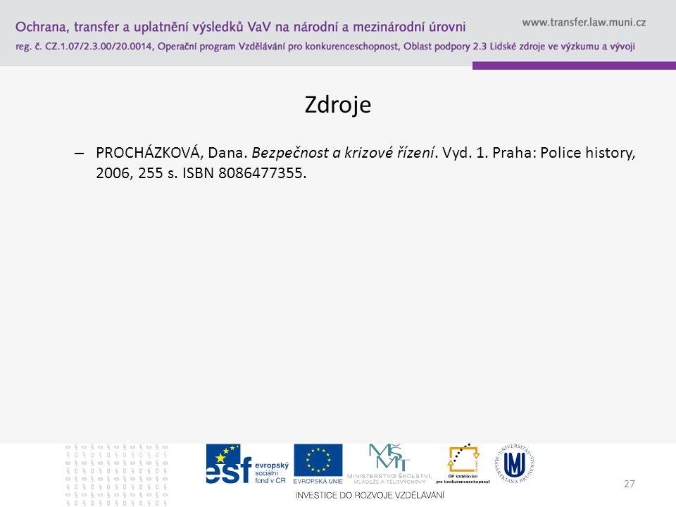 Zdroje – PROCHÁZKOVÁ, Dana. Bezpečnost a krizové řízení. Vyd. 1. Praha: Police history, 2006, 255 s. ISBN 8086477355. 27