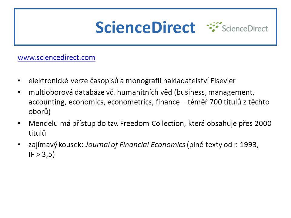 ScienceDirect www.sciencedirect.com elektronické verze časopisů a monografií nakladatelství Elsevier multioborová databáze vč.