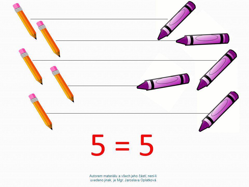Autorem materiálu a všech jeho částí, není-li uvedeno jinak, je Mgr. Jaroslava Oplatková 5 = 5