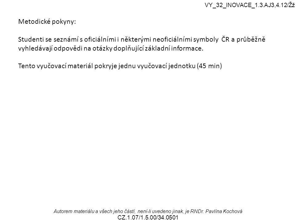 VY_32_INOVACE_1.3.AJ3,4.12/Žž Autorem materiálu a všech jeho částí, není-li uvedeno jinak, je RNDr.